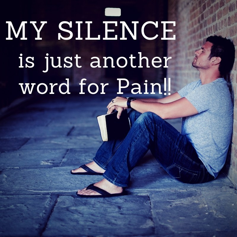 My silence is just another word for pain dp