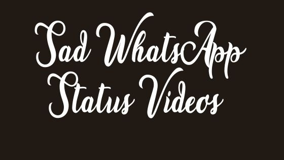 Sad Love Whatsapp Status Video Download Free 2020