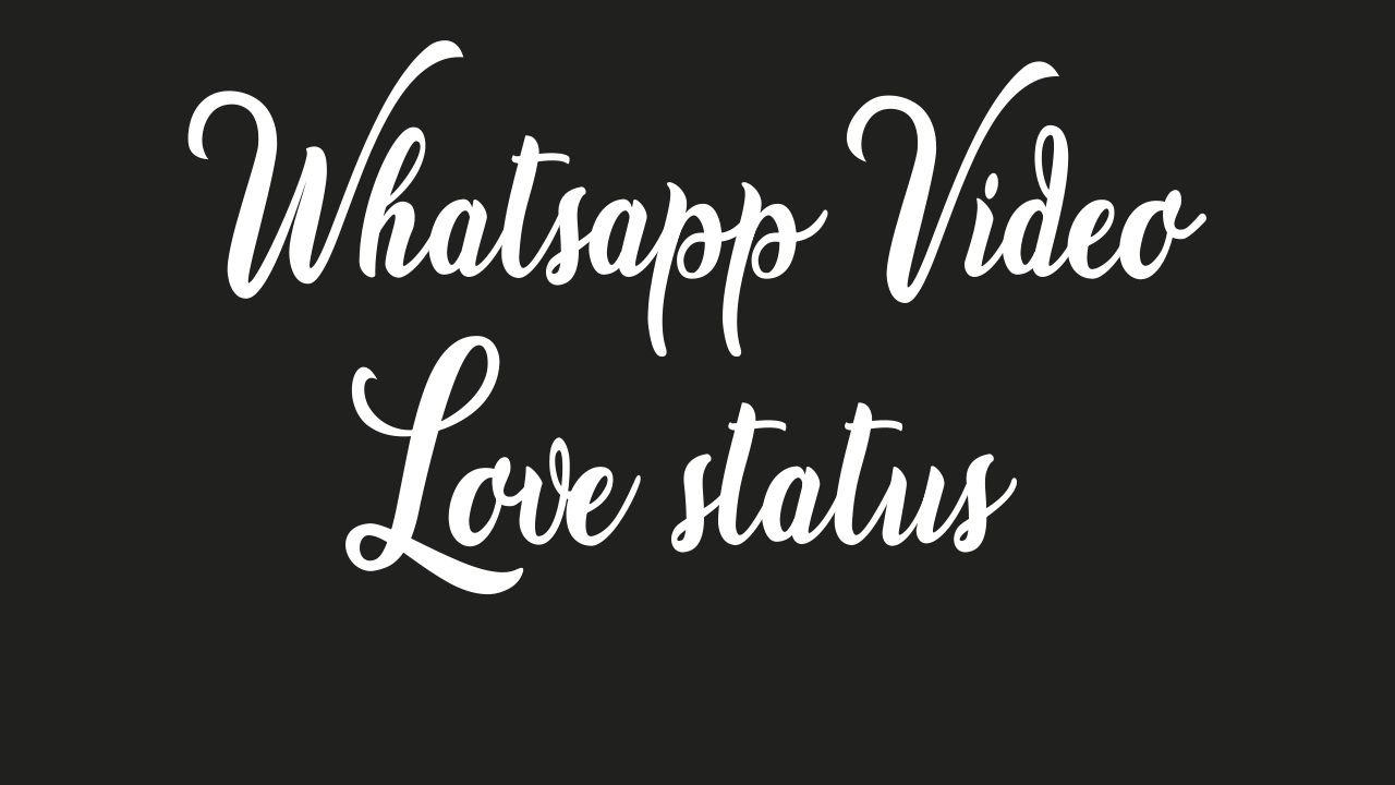 Whatsapp Video Love status