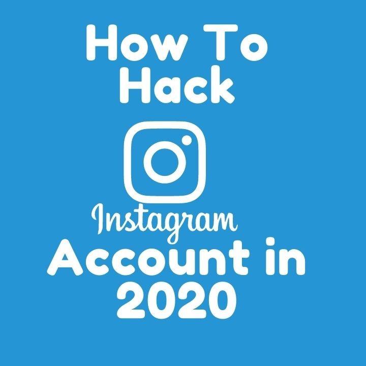 How To Hack Instagram Account in 2020