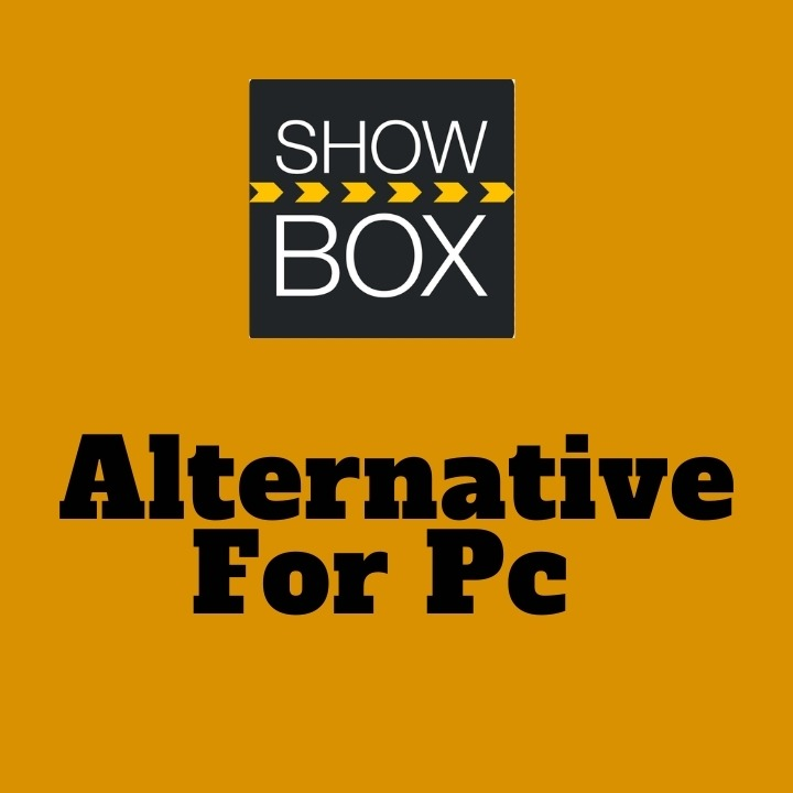 Best Showbox Alternative For Pc To Watch Movies Free