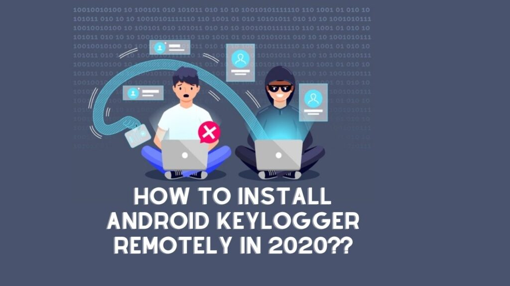 How To Install Android Keylogger Remotely