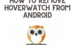 How To Remove HoverWatch Keylogger From Android In   2020