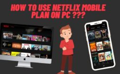 How To Use Netflix Mobile Plan On Pc & Laptop In 2021