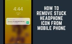 How To Remove Stuck Headphone Icon From Mobile Phone