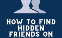 How To Find Hidden Friends On Facebook In [Currentyear]