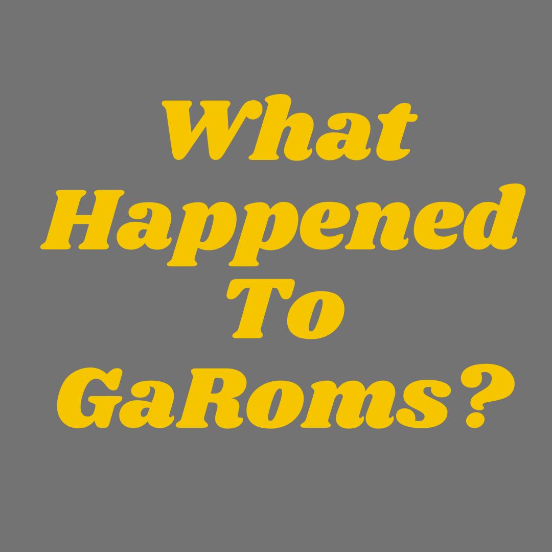 What Happened To GaRoms