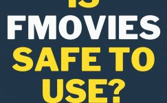 Is FMovies Safe To Use In 2021?