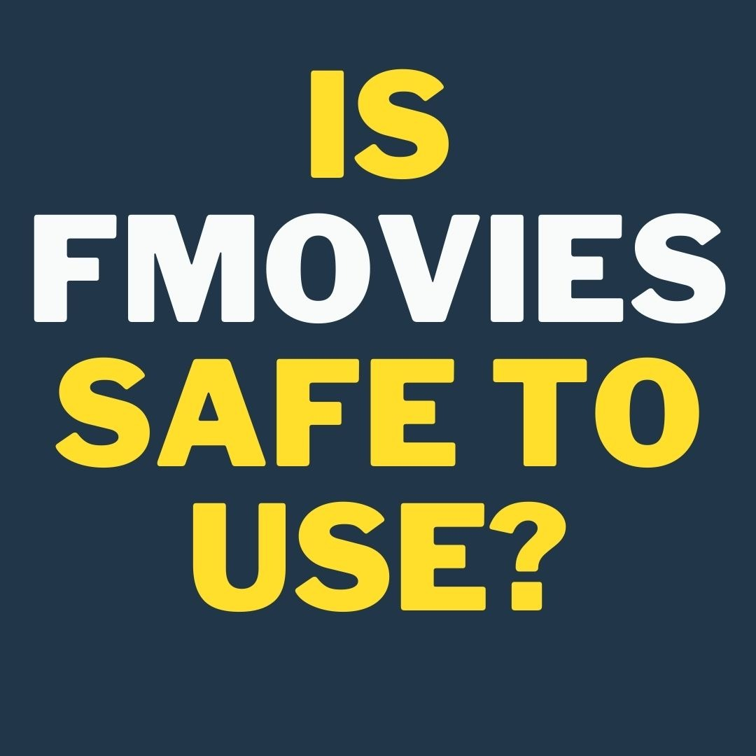 Is Fmovies safe to use