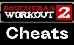 Douchebag Workout 2 Cheats 2021