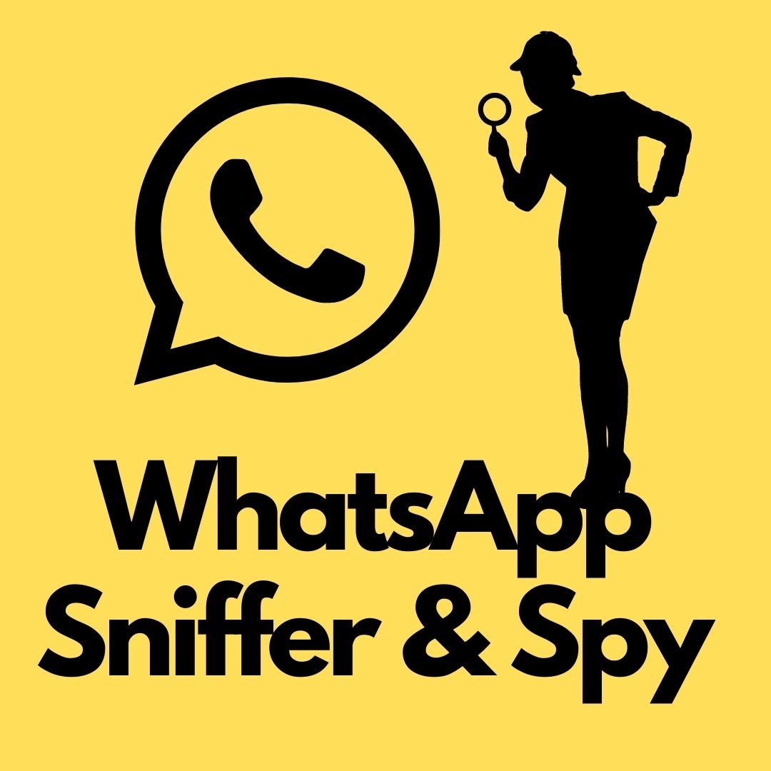 WhatsApp Sniffer & Spy 2021